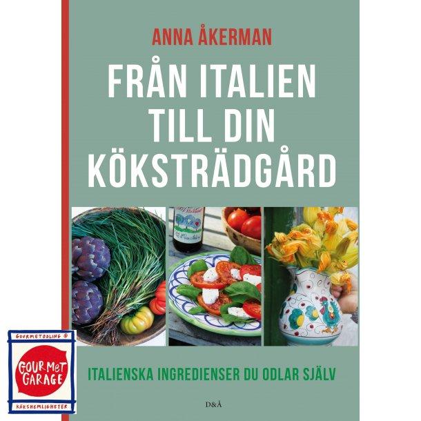Boken Från Italien till din köksträdgård (Italienska ingredienser du odlar själv) av Anna Åkerman